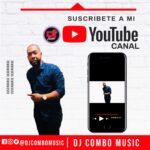 Subscribete a mi Canal de YouTube: Dj Combo Music. Donde se vive y se disfruta la musica!